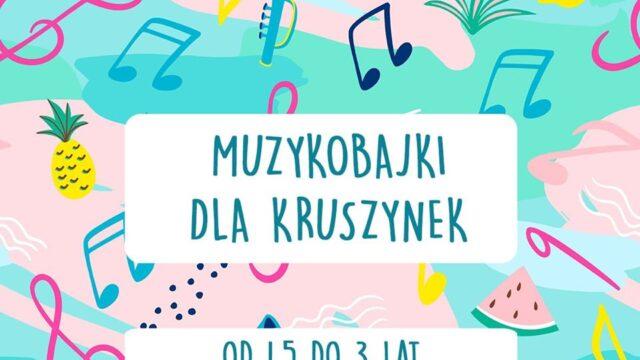 Muzykobajki Dla Kruszynek (1,5 -3 lat)