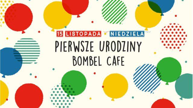 Pierwsze Urodziny Bombel Cafe